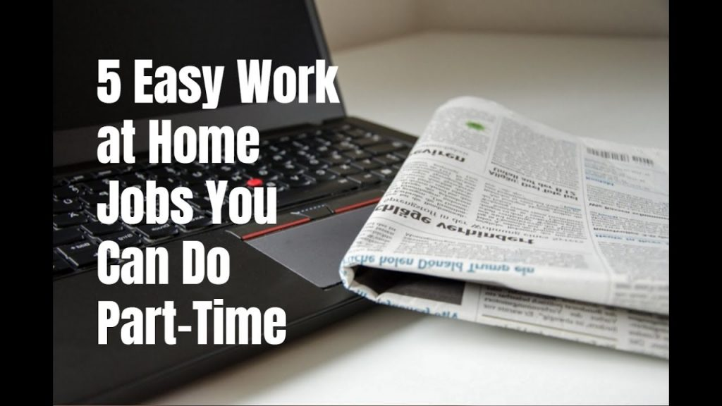 5 Easy Work At Home Jobs You Can Do Part Time YouTube