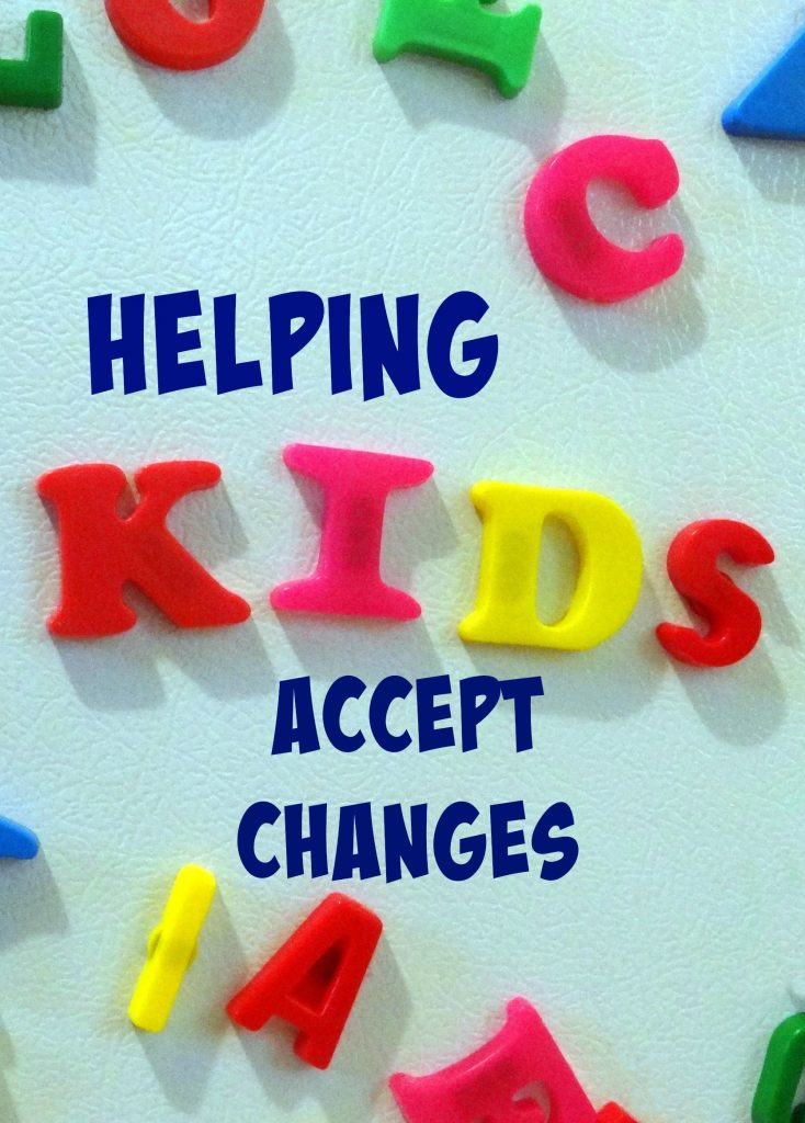 Helping Kids Accept Changes I Like It Frantic