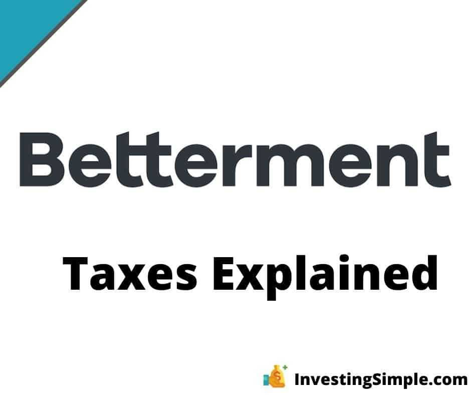 Betterment Taxes Explained How Do Taxes Work With This