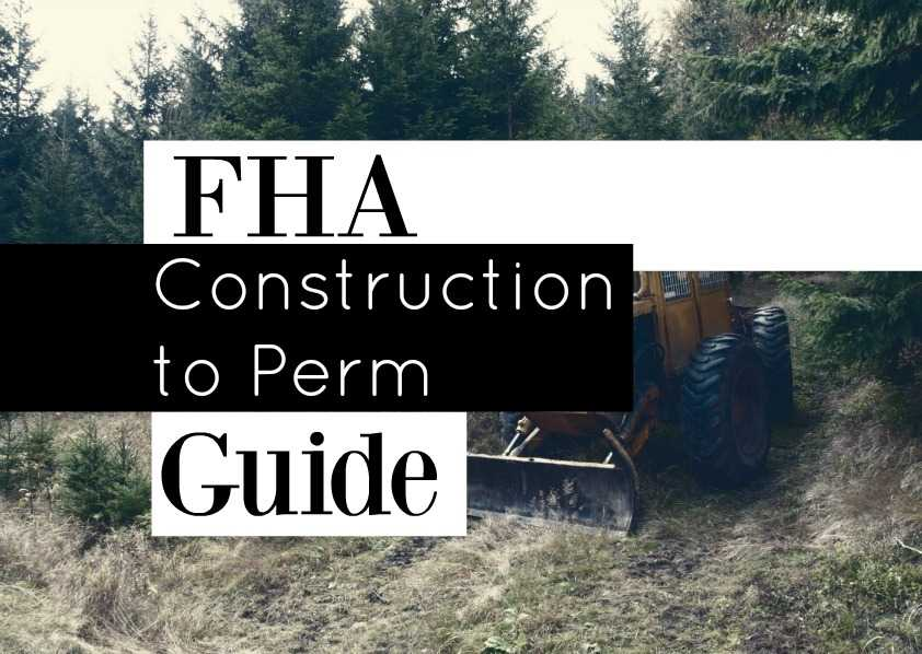 Build Your Dream Home With FHA Construction To Permanent
