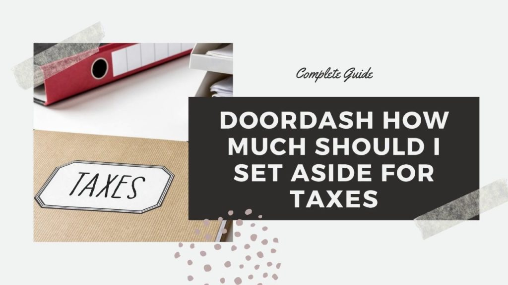 Doordash How Much Should I Set Aside For Taxes YouTube
