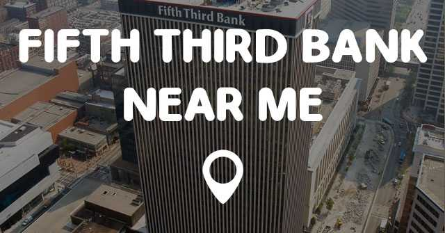 FIFTH THIRD BANK NEAR ME Points Near Me