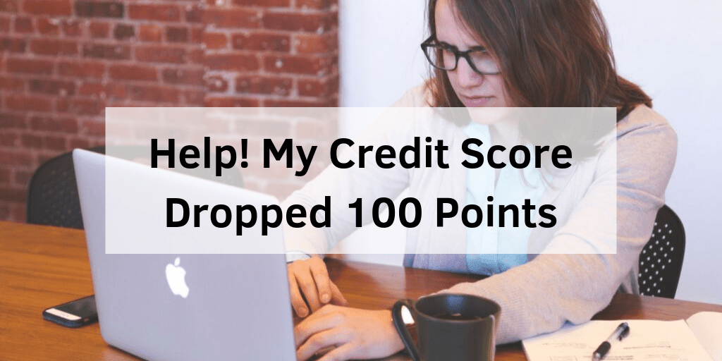 Help My Credit Score Dropped 100 Points Go Clean Credit
