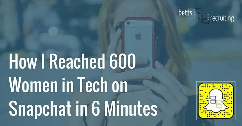 How I Reached 600 Women In Tech On Snapchat In 6 Minutes