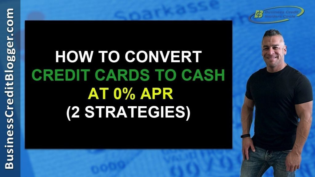 How To Convert Credit Cards Into Cash Business Credit