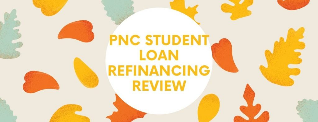 PNC Student Loan Refinancing Service A Comprehensive Review