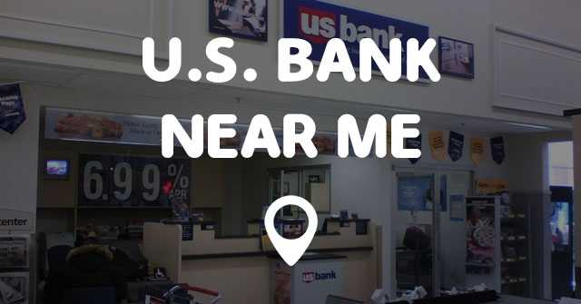 U S BANK NEAR ME Points Near Me