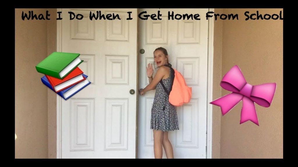 What I Do When I Get Home From School YouTube