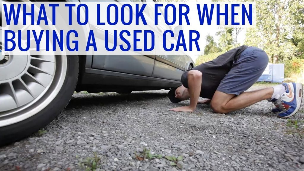 What To Look For When Buying A Used Car Tips Issues